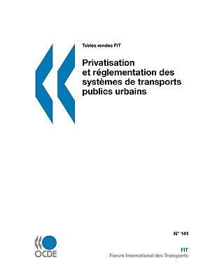 Tables Rondes Fit Privatisation Et Rglementation Des Systmes de Transports Publics Urbains 9789282102015