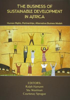 The Business of Sustainable Development in Africa: Human Rights, Partnerships, Alternative Business Models 9789280811681