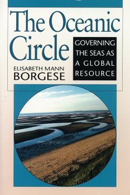 The Oceanic Circle: Governing the Seas as a Global Resource 9789280810134