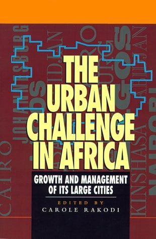 The Urban Challenge in Africa: Growth and Management of Its Large Cities 9789280809527