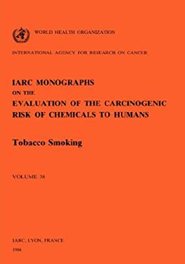 Vol 38 IARC Monographs: Tobacco Smoking 9789283212386