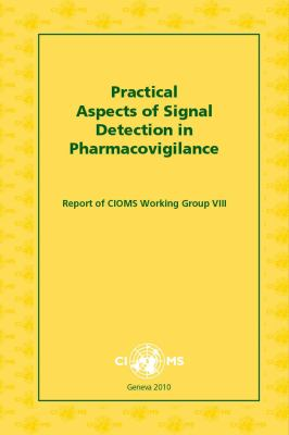 Practical Aspects of Signal Detection in Pharmacovigilance: Report of CIOMS Working Group VIII 9789290360827