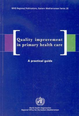 Quality Improvement in Primary Health Care: A Practical Guide 9789290212966