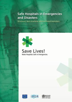Safe Hospitals in Emergencies and Disasters: Structural, Non-Structural and Functional Indicators 9789290614784