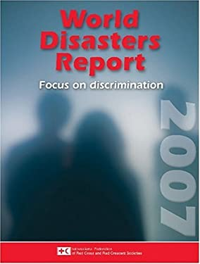 World Disasters Report 2007: Focus on Discrimination 9789291391264