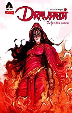 Draupadi: Fire-Born Princess: Campfire Mythology Line 9789380741093