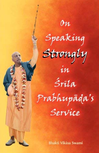 On Speaking Strongly in Srila Prabhupada's Service 9789382109044