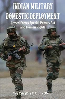 Indian Military Domestic Deployment: Armed Forces Special Powers Act and Human Rights