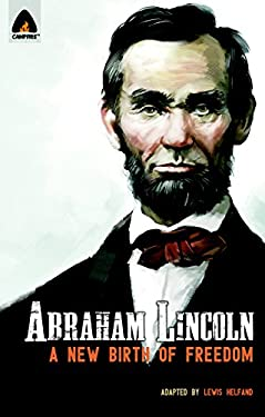 Abraham Lincoln: Birth of a New Freedom: Campfire Heroes Line 9789380741215