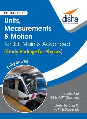 Units, Measurements & Motion for JEE Main & Advanced (Study Package for Physics)