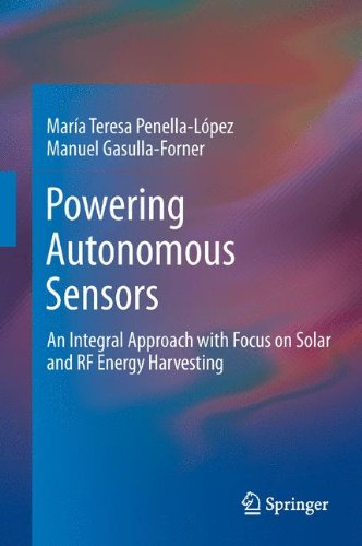 Powering Autonomous Sensors: An Integral Approach with Focus on Solar and RF Energy Harvesting 9789400715721