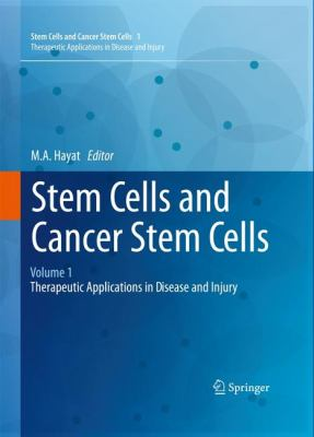 Stem Cells and Cancer Stem Cells, Volume 1: Stem Cells and Cancer Stem Cells, Therapeutic Applications in Disease and Injury: Volume 1 9789400717084
