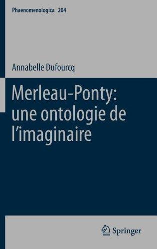 Merleau-Ponty: Une Ontologie de L Imaginaire 9789400719743