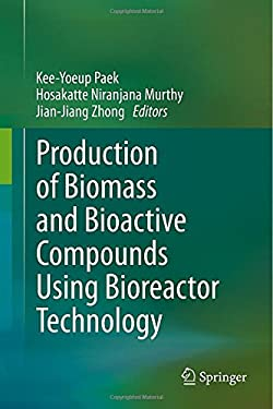 Production of Biomass and Bioactive Compounds Using Bioreactor Technology