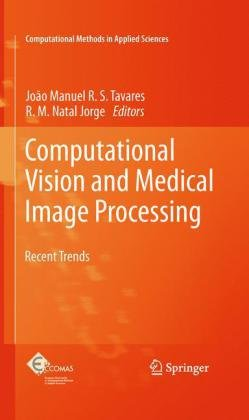 Computational Vision and Medical Image Processing: Recent Trends 9789400700109