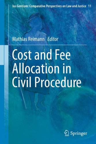 Cost and Fee Allocation in Civil Procedure: A Comparative Study 9789400722620