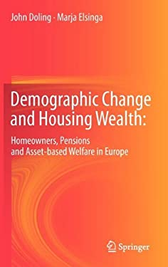 Demographic Change and Housing Wealth:: Home-Owners, Pensions and Asset-Based Welfare in Europe 9789400743830