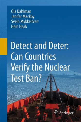 Detect and Deter: Can Countries Verify the Nuclear Test Ban? 9789400716759