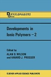 Developments in Ionic Polymers-2 21243681