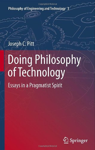Doing Philosophy of Technology: Essays in a Pragmatist Spirit 9789400708198