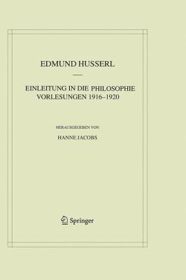 Einleitung in Die Philosophie. Vorlesungen 1916 1920 9789400746572