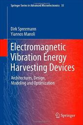 Electromagnetic Vibration Energy Harvesting Devices: Architectures, Design, Modeling and Optimization 16697462