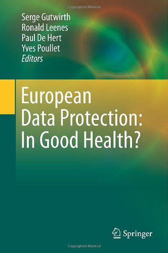 European Data Protection: In Good Health? 9789400729025