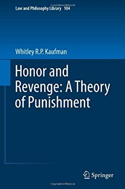 Honor and Revenge: A Theory of Punishment 9789400748446