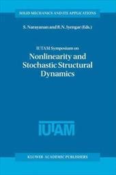 IUTAM Symposium on Nonlinearity and Stochastic Structural Dynamics: Proceedings of the IUTAM Symposium Held in Madras, Chennai, In 21371274