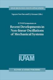 IUTAM Symposium on Recent Developments in Non-linear Oscillations of Mechanical Systems: Proceedings of the IUTAM Symposium Held i 20578781