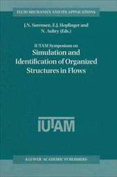 IUTAM Symposium on Simulation and Identification of Organized Structures in Flows: Proceedings of the Iutam Symposium Held in Lyng 20565245