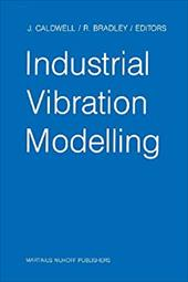 Industrial Vibration Modelling: Proceedings of Polymodel 9, the Ninth Annual Conference of the North East Polytechnics Mathematica 21243604