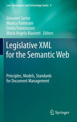 Legislative XML for the Semantic Web: Principles, Models, Standards for Document Management 9789400718869