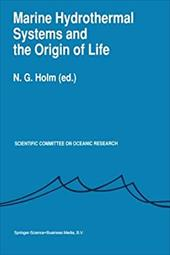 Marine Hydrothermal Systems and the Origin of Life: Report of SCOR Working Group 91 20579088
