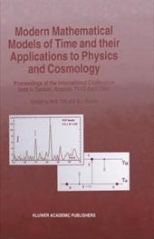 Modern Mathematical Models of Time and Their Applications to Physics and Cosmology: Proceedings 20566696