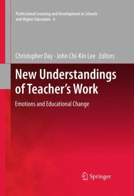 New Understandings of Teacher's Work: Emotions and Educational Change 9789400705449