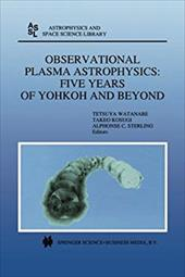 Observational Plasma Astrophysics: Five Years of Yohkoh and Beyond 20578740