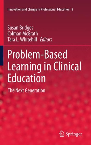 Problem-Based Learning in Clinical Education: The Next Generation 9789400725140