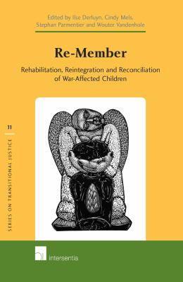 Re-Member: Rehabilitation, Reintegration and Reconciliation of War-Affected Children 9789400000278