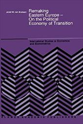 Remaking Eastern Europe - on the Political Economy of Transition 21238681