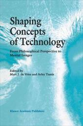 Shaping Concepts of Technology: From Philosophical Perspective to Mental Images 20566692