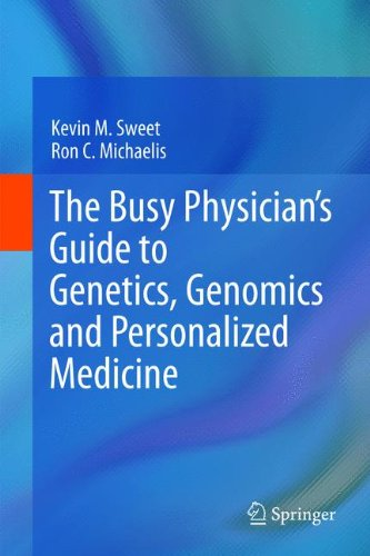 The Busy Physician's Guide to Genetics, Genomics and Personalized Medicine 9789400711464
