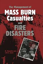 The Management of Mass Burn Casualties and Fire Disasters: Proceedings of the First International Conference on Burns and Fire Dis 21237072