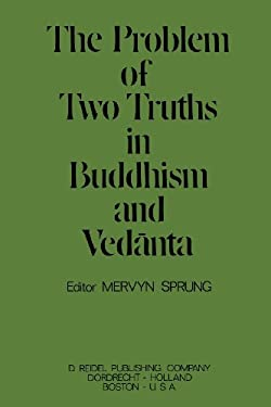The Problem of Two Truths in Buddhism and Vedanta