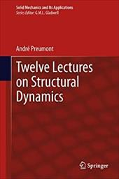 Twelve Lectures on Structural Dynamics 20567840