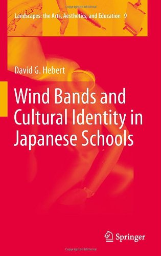 Wind Bands and Cultural Identity in Japanese Schools 9789400721777