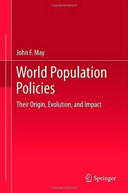 World Population Policies: Their Origin, Evolution, and Impact 9789400728363