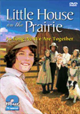 Little House on the Prairie: As Long as We Are...