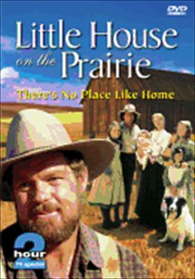 Little House on the Prairie: There's No Place Like Home