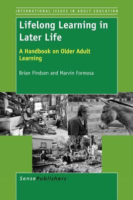 Lifelong Learning in Later Life: A Handbook on Older Adult Learning 9789460916496